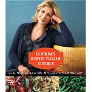 Lucinda's Rustic Italian Kitchen by Quinn, Lucinda Scala; Bacon, Quentin, 9780544464018