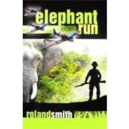 Elephant Run by Smith, Roland, 9781423104018