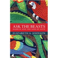 Ask the Beasts by Johnson, Elizabeth A., 9781472924018