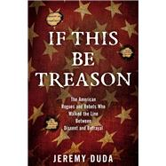 If This Be Treason by Duda, Jeremy, 9781493024018