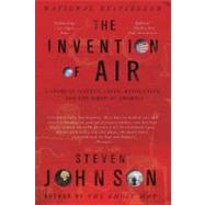 The Invention of Air: A Story of Science, Faith, Revolution, and the Birth of America by Johnson, Steven, 9781594484018