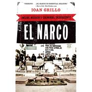 El Narco Inside Mexico's Criminal Insurgency by Grillo, Ioan, 9781608194018