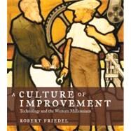 A Culture of Improvement by Friedel, Robert, 9780262514019