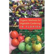 Organic Methods for Vegetable Gardening in Florida by Stibolt, Ginny; Contreras, Melissa; Shropshire, Marjorie, 9780813044019