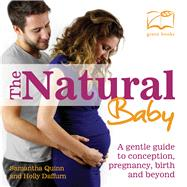 The Natural Baby by Daffurn, Holly; Quinn, Samantha, 9780857844019