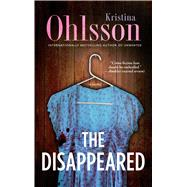 The Disappeared A Novel by Ohlsson, Kristina, 9781476734019