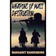 Weapons of Mass Destruction by Vandenburg, Margaret, 9781579624019