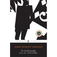 The Autobiography of an Ex-Colored Man by Johnson, James Weldon, 9780140184020