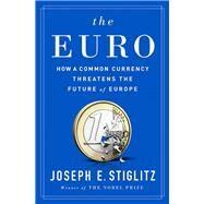 The Euro by Stiglitz, Joseph E., 9780393254020