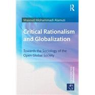 Critical Rationalism and Globalization: Towards the Sociology of the Open Global Society by Alamuti; Masoud Mohammadi, 9780415644020