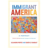 Immigrant America: A Portrait by Portes, Alejandro; Rumbaut, Rub'n G., 9780520274020
