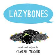 Lazybones by Messer, Claire, 9780807544020
