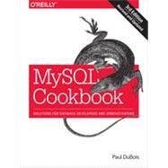 Mysql Cookbook: Solutions for Database Developers and Administrators by Dubois, Paul, 9781449374020