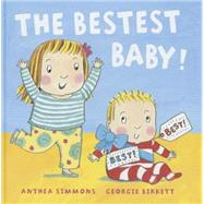 The Bestest Baby by Simmons, Anthea; Birkett, Georgie, 9781454914020