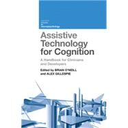 Assistive Technology for Cognition: A Handbook for Clinicians and Developers by O'Neill; Brian, 9781848724020
