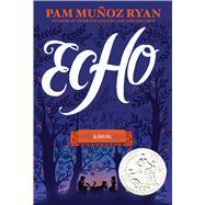 Echo by Ryan, Pam Munoz; Ryan, Pam Muñoz, 9780439874021