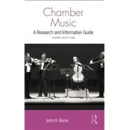 Chamber Music: A Research and Information Guide by Baron; John H, 9781138884021