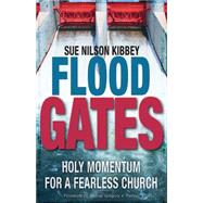 Flood Gates by Kibbey, Sue Nilson, 9781501804021