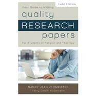 Quality Research Papers: For Students of Religion and Theology: Your Guide to Writing by Vyhmeister, Nancy Jean; Robertson, Terry Dwain, 9780310514022