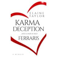 Karma Deception and a Pair of Red Ferraris by Taylor, Elaine, 9780990824022