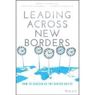 Leading Across New Borders by Gundling, Ernest; Caldwell, Christie; Cvitkovich, Karen, 9781119064022