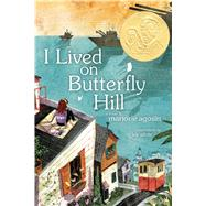 I Lived on Butterfly Hill by Agosin, Marjorie; O'Connor, E. M. (RTL); White, Lee, 9781416994022