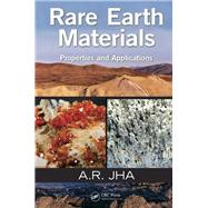 Rare Earth Materials: Properties and Applications by Jha; A.R., 9781466564022