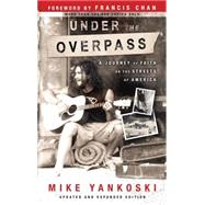 Under the Overpass by Yankoski, Mike, 9781590524022