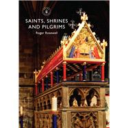 Saints, Shrines and Pilgrims by Rosewell, Roger, 9780747814023