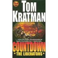 Countdown : The Liberators by Tom Kratman, 9781439134023