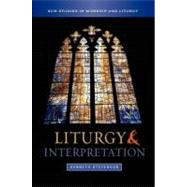 Liturgy and Interpretation by Stevenson, Kenneth, 9780334044024