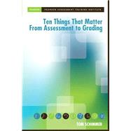 Ten Things that Matter from Assessment to Grading by Schimmer, Tom; Canada, Pearson-, 9780133064025