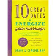 10 Great Dates to Energize Your Marriage by Arp, David; Arp, Claudia, 9780310344025