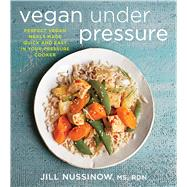 Vegan Under Pressure by Nussinow, Jill, 9780544464025