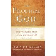 The Prodigal God by Keller, Timothy, 9781594484025