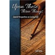 Upon These Three Things by Levine, Jeff, 9781940814025