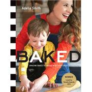 BAKED by Smith, Adelle, 9781408344026