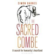 The Sacred Combe A Search for Humanity's Heartland by Barnes, Simon; Guhrs-Carr, Pam, 9781472914026