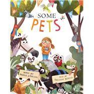 Some Pets by Diterlizzi, Angela; Wenzel, Brendan, 9781481444026