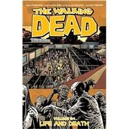The Walking Dead 24: Life and Death by Kirkman, Robert; Adlard, Charlie; Gaudiano, Stefano; Rathburn, Cliff, 9781632154026