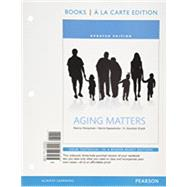 Aging Matters An Introduction to Social Gerontology, Updated Edition -- Books a la Carte by Hooyman, Nancy R.; Kawamoto, Kevin Y.; Kiyak, H. Asuman, 9780133974027