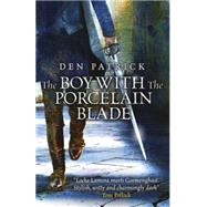 The Boy With the Porcelain Blade by Patrick, Den, 9780575134027