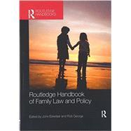 Routledge Handbook of Family Law and Policy by Eekelaar; John, 9781138204027