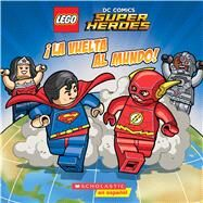 ¡La vuelta al mundo! (LEGO DC Super Heroes) by King, Trey; Wang, Sean, 9781338044027