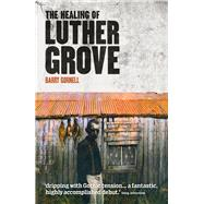 Healing of Luther Grove by Gornell, Barry, 9781908754028