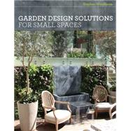 Garden Design Solutions: Ideas for Outdoor Spaces by Woodhams, Stephen, 9781910254028