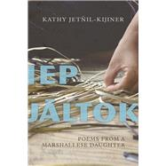Iep Jaltok by Jetnil-kijiner, Kathy, 9780816534029