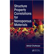 Structure Property Correlations for Nanoporous Materials by Chatterjee; Abhijit, 9781138114029