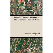 Rubaiyat of Omar Khayyam by Fitzgerald, Edward, 9781443724029