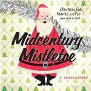 Midcentury Christmas by Archer, Sarah, 9781581574029